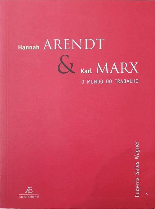 Hannah Arendt & Karl Marx: O Mundo do Trabalho