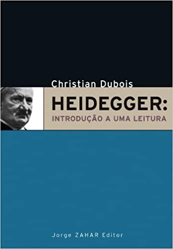 Heidegger. Introdução A Uma Leitura