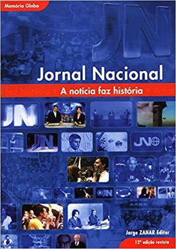 Jornal Nacional. A Notícia Faz História