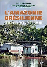 L'AMAZONIE BRESILIENNE ET LE DEVELOPPEMENT DURABLE
