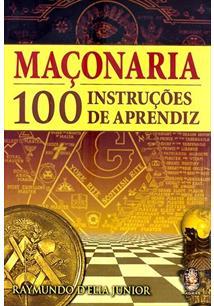 MAÇONARIA: 100 INSTRUÇOES DE APRENDIZ