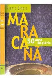Maracanã - 50 Anos de Glória