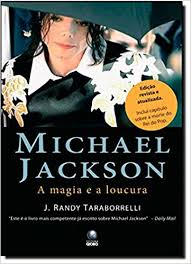 Michael Jackson. A Magia E A Loucura