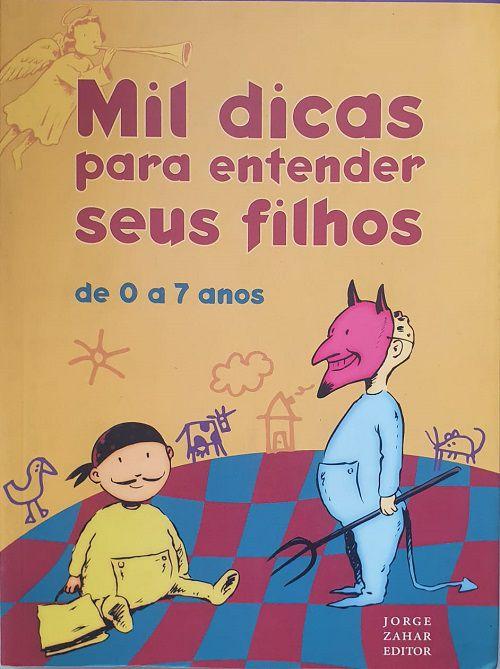 Mil Dicas Para Entender Seus Filhos. De 0 A 7 Anos