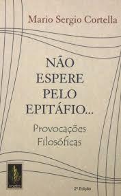 NÃO ESPERE PELO EPITÁFIO!: PROVOCAÇÕES FILOSÓFICAS