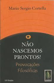 NÃO NASCEMOS PRONTOS!: PROVOCAÇÕES FILOSÓFICAS
