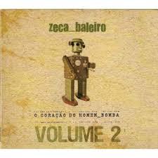 O CORAÇÃO DO HOMEM BOMBA VOL. 2 - ZECA BALEIRO - CD