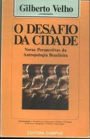 O Desafio da Cidade: Novas Perspectivas da Antropologia Brasileira