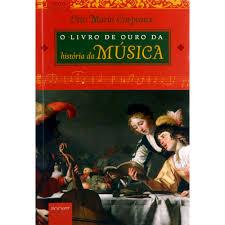 O LIVRO DE OURO DA HISTORIA DA MUSICA