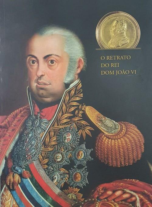 O retrato do Rei Dom João VI