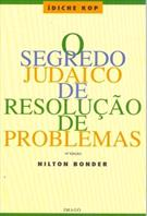 O SEGREDO JUDAICO DE RESOLUÇAO DE PROBLEMAS
