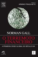 O TERREMOTO FINANCEIRO: A PRIMEIRA CRISE GLOBAL DO SECULO