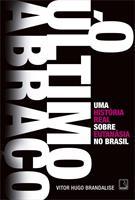 O ULTIMO ABRAÇO: UMA HISTORIA REAL SOBRE EUTANASIA NO BRASIL