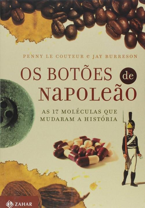 Os botões de Napoleão: As 17 moléculas que mudaram a história
