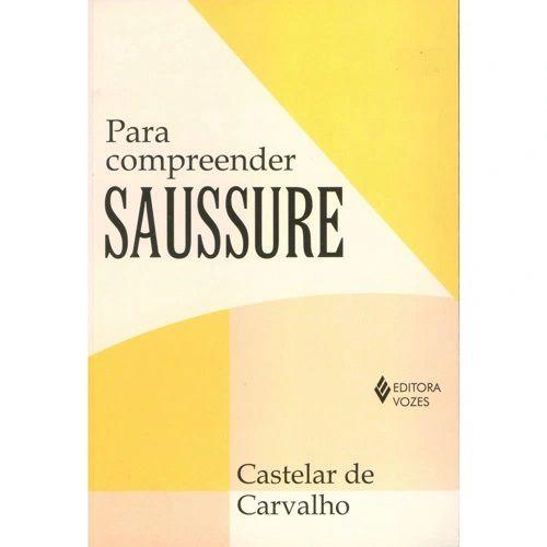 Para compreender Saussure: Fundamentos e visão crítica