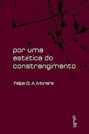 POR UMA ESTETICA DO CONSTRANGIMENTO