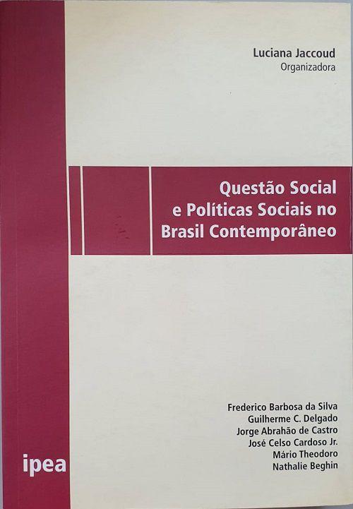 Questão social e políticas sociais no Brasil contemporâneo