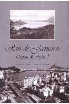 Rio de Janeiro: Ontem e Hoje