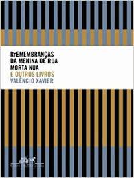 Rremembranças da menina de rua morta nua e outros livros