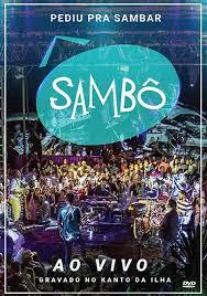 Sambô – Pediu Pra Sambar, Sambô – Ao Vivo - DVD