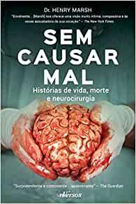 Sem causar mal: Histórias de vida, morte e neurocirurgia