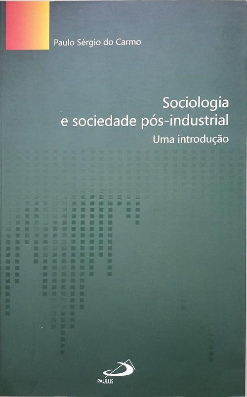 Sociologia E Sociedade Pós-Industrial
