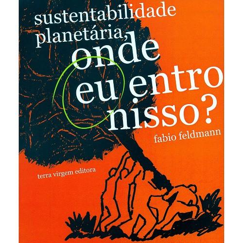 Sustentabilidade planetária: onde eu entro nisso?