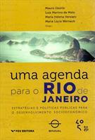 UMA AGENDA PARA O RIO DE JANEIRO: ESTRATEGIAS E POLITICAS PUBLICAS PARA O DESENVOLVIMENTO SOCIOECONOMICO