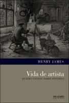 VIDA DE ARTISTA: QUATRO CONTOS SOBRE PINTORES