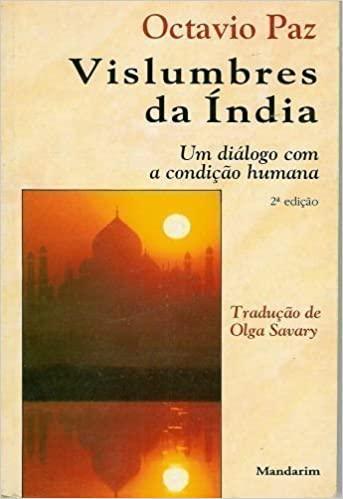 Vislumbres Da Índia; Um Diálogo Com A Condição Humana