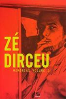 ZE DIRCEU: MEMORIAS VOLUME 1