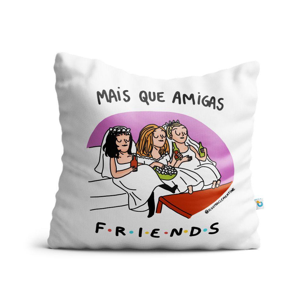 Almofada Mais Que Amigas Friends