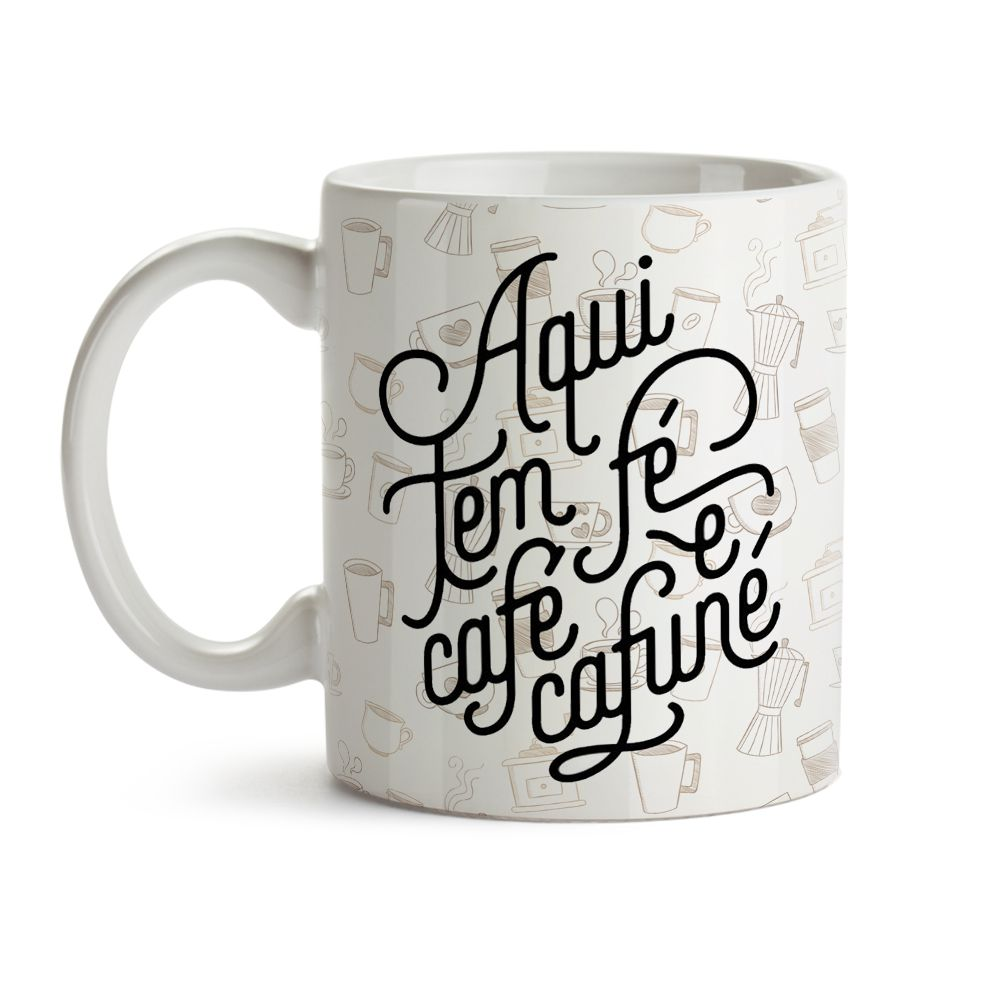 Caneca aqui tem fé, café e cafuné