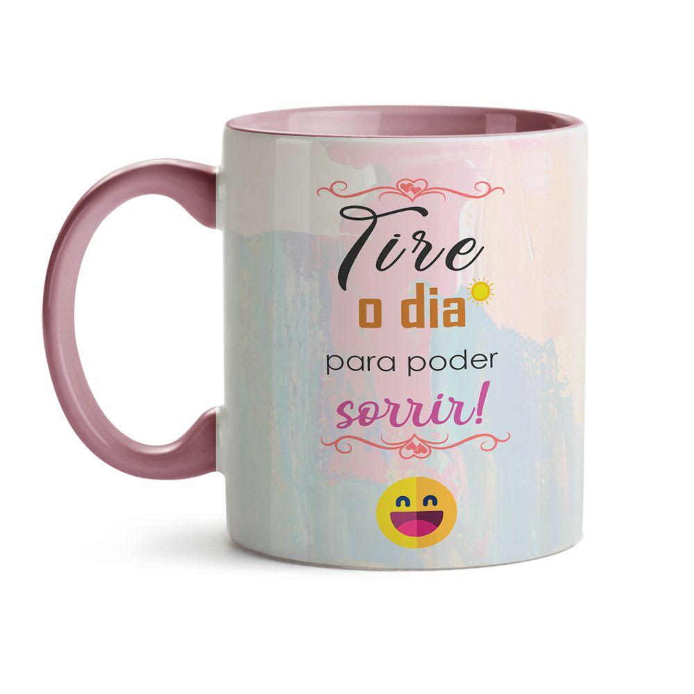 Caneca Frase - Tire O Dia