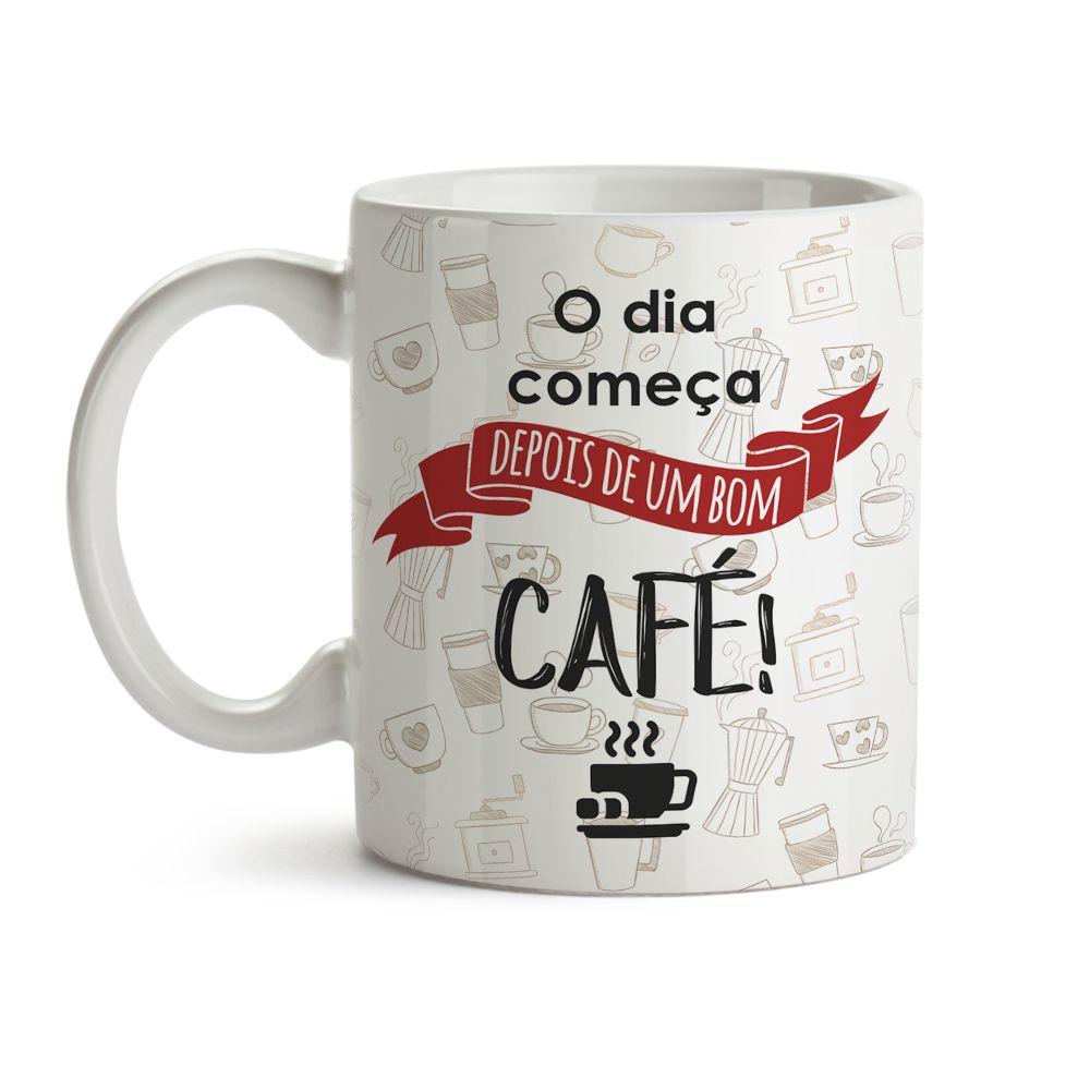 Caneca o dia só começa depois de um bom café