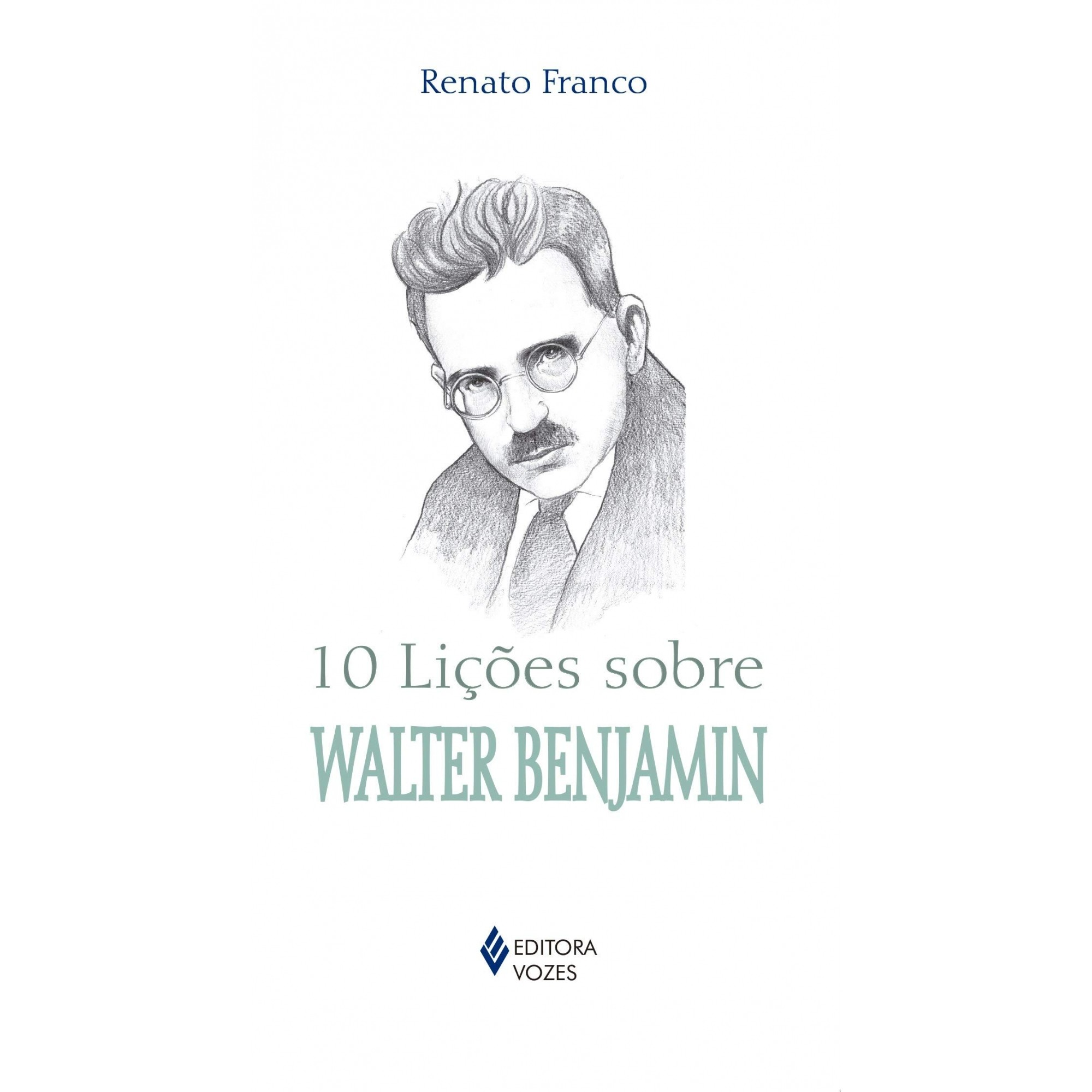 10 LICOES SOBRE WALTER BENJAMIN