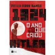 1924, O ANO QUE CRIOU HITLER