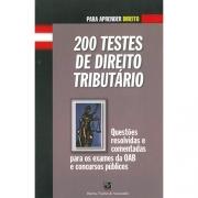200 TESTES DE DIREITO TRIBUTARIO - COL. PARA APRENDER DIREITO