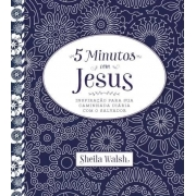 5 MINUTOS COM JESUS - INSPIRACAO PARA SUA CAMINHADA DIARIA COM O SALVADOR