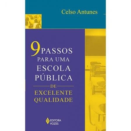 9 PASSOS PARA UMA ESCOLA PUBLICA DE EXCELENTE QUALIDADE