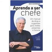 APRENDA A SER CHEFE - UM MANUAL DE DICAS E SUGESTOES PARA CHEFES PRESENTES