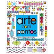 ARTE COM PONTOS - CRIE LINDOS DESENHOS COM MUITOS PONTOS