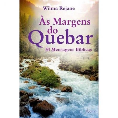 AS MARGENS DO QUEBRAR - 54 MENSAGENS BIBLICAS