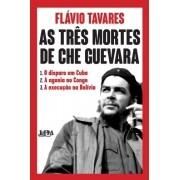 AS TRÊS MORTES DE CHE GUEVARA