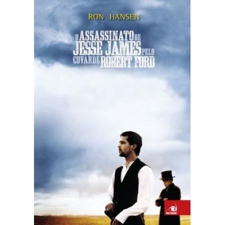 ASSASSINATO DE JESSE JAMES PELO COVARDE ROBERT FORD, O