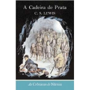 CADEIRA DE PRATA, A - AS CRONICAS DE NARNIA