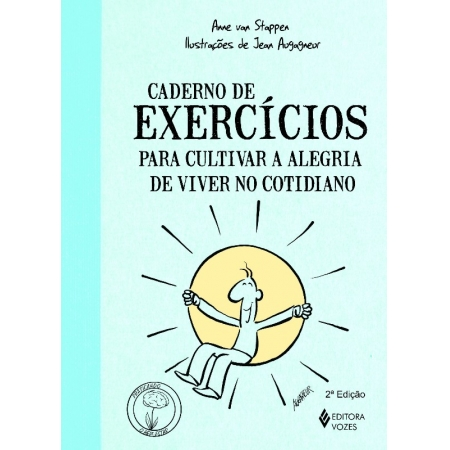 CADERNO DE EXERCICIOS PARA CULTIVAR A ALEGRIA DE VIVER NO COTIDIANO - COL -