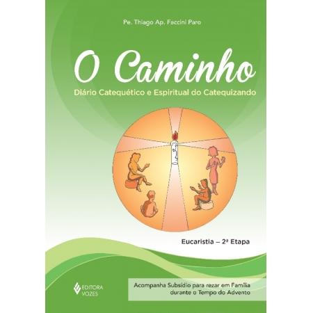 CAMINHO, O - DIARIO CATEQUETICO E ESPIRITUAL DO CATEQUIZANDO - EUCARISTIA 2