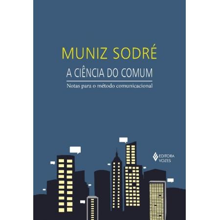 CIENCIA DO COMUM, A - NOTAS PARA O METODO COMUNICACIONAL
