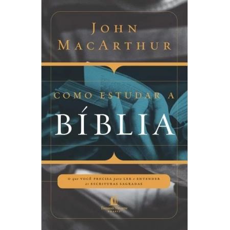 COMO ESTUDAR A BIBLIA - O QUE VOCE PRECISA PARA LER E ENTENDER AS ESCRITURA